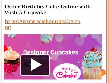 PPT Order Birthday Cake Online With Wish A Cupcake PowerPoint Presentation