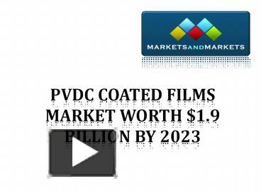 PPT – PVDC COATED FILMS MARKET 2023 PowerPoint presentation