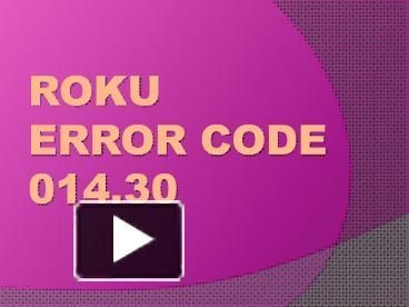 Roku Error Code 014.30