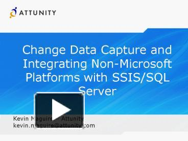 PPT – Change Data Capture and Integrating NonMicrosoft