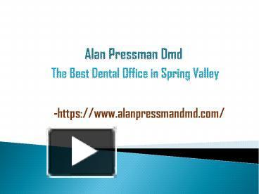 Alan Pressman Dmd - The Best Dental Office in Spring Valley