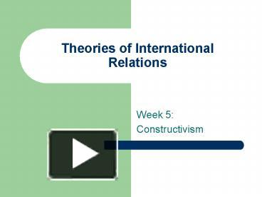 the theories of international relations Theories of international relations 1-behavioralism:- behavioralism is an important approach among the different approaches of international relations this approach is actually generalization this approach is actually generalization.