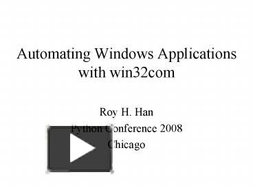PPT – Automating Windows Applications with win32com
