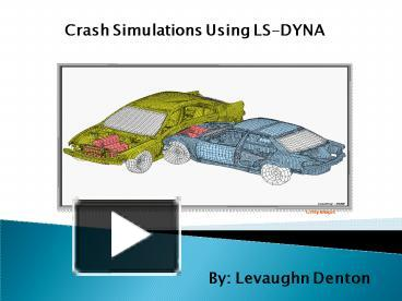 PPT – Crash Simulations Using LSDYNA PowerPoint presentation | free