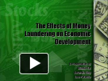 effect of money laundering in world economy Money laundering--malawi--prevention 3  money laundering--namibia-- prevention 6  economic effects of the circulation of ill-goten money.