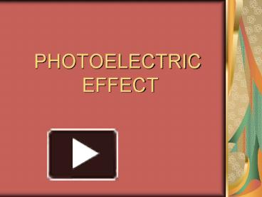 Ppt the photoelectric effect powerpoint presentation id:2622298.