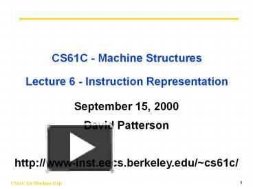 PPT – CS61C Machine Structures Lecture 6 Instruction