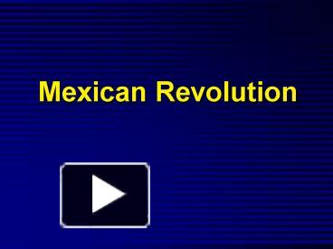 Ppt mexican revolution powerpoint presentation free to view id ppt mexican revolution powerpoint presentation free to view id a7617 mjeyz toneelgroepblik Choice Image
