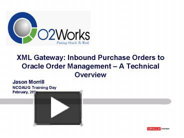 PPT – XML Gateway: Inbound Purchase Orders to Oracle Order