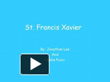 Ppt st francis xavier powerpoint presentation free to view id ppt st francis xavier powerpoint presentation free to view id a9902 n2fjn toneelgroepblik Images
