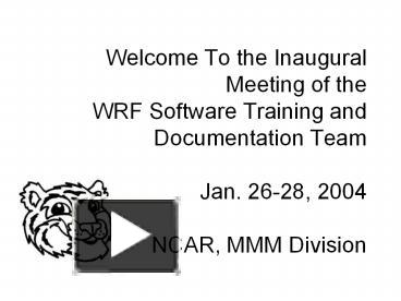 PPT – Welcome To the Inaugural Meeting of the WRF Software Training