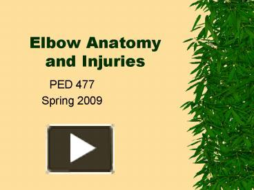 PPT - Elbow Anatomy and Injuries PowerPoint presentation ...