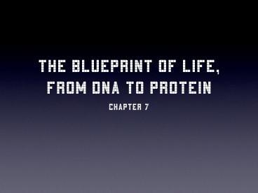 Ppt the blueprint of life from dna to protein powerpoint ppt the blueprint of life from dna to protein powerpoint presentation free to view id add7e mtvmy malvernweather