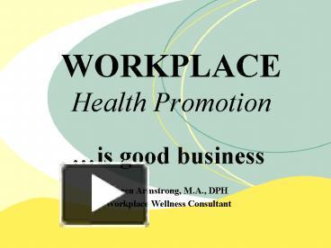 Ppt workplace health promotion powerpoint presentation free to ppt workplace health promotion powerpoint presentation free to view id b0c98 zguzz toneelgroepblik Choice Image