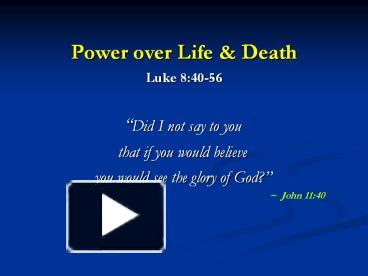 power over life Take back your power and start loving your life i used to think that life happened and i had no control over just the choice to take our power back and start.