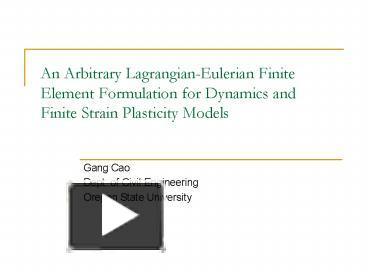 PPT – An Arbitrary LagrangianEulerian Finite Element