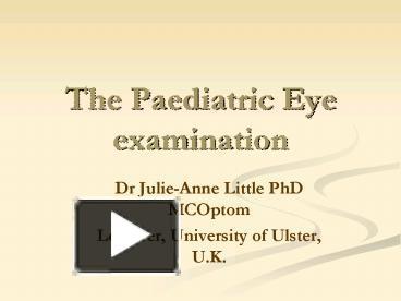 PPT – The Paediatric Eye examination PowerPoint presentation