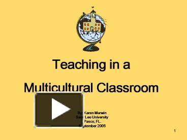 Ppt teaching in a multicultural classroom powerpoint presentation ppt teaching in a multicultural classroom powerpoint presentation free to view id b18ea mmqwy toneelgroepblik Choice Image