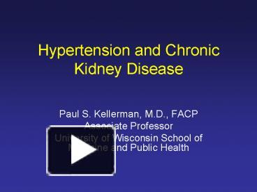 Ppt hypertension and chronic kidney disease powerpoint ppt hypertension and chronic kidney disease powerpoint presentation free to view id b3b7c odgyz toneelgroepblik Gallery