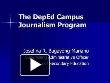 Ppt the deped campus journalism program powerpoint presentation ppt the deped campus journalism program powerpoint presentation free to download id b4d05 mgmzn toneelgroepblik Choice Image