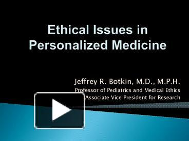 Ppt ethical issues in personalized medicine powerpoint ppt ethical issues in personalized medicine powerpoint presentation free to view id befc njvmy toneelgroepblik Image collections