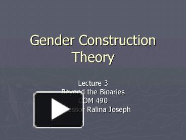 """gender as a binary construction essay Lorber, judith """"night to his day the basis of gender construction and discusses among the consequences of the gender binary not just on sexuality but."""