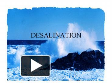 PPT – DESALINATION PowerPoint presentation | free to
