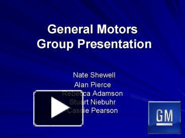 Ppt General Motors Group Presentation Nate Shewell Alan