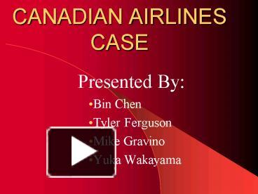 Ppt canadian airlines case powerpoint presentation free to view ppt canadian airlines case powerpoint presentation free to view id d86a ngiwm toneelgroepblik Gallery