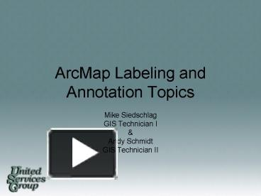 PPT – ArcMap Labeling and Annotation Topics PowerPoint presentation