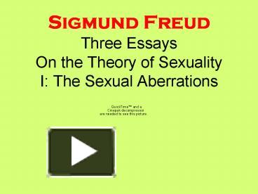 ppt sigmund freud three essays on the theory of sexuality i the ppt sigmund freud three essays on the theory of sexuality i the sexual aberrations powerpoint presentation to view id e5cb y2rmy