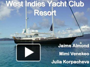 Ppt west indies yacht club resort powerpoint presentation free ppt west indies yacht club resort powerpoint presentation free to view id e67a6 ntjjo toneelgroepblik Images