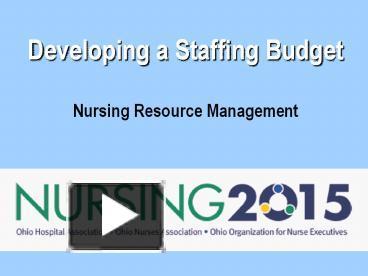 PPT – Developing a Staffing Budget Nursing Resource