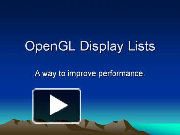 PPT – OpenGL Display Lists PowerPoint presentation   free to