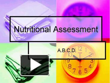 Ppt Nutritional Assessment Powerpoint Presentation Free To View Id Ee24c Nwi3n Nutritional assessment is the systematic process of collecting and interpreting information in order to make decisions about the nature and cause of nutrition related health issues. powershow com