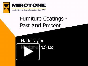 Ppt Furniture Coatings Past And Present Powerpoint Presentation Free To View Id F0135 Ztdmy