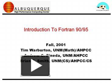PPT – Introduction To Fortran 90/95 PowerPoint presentation