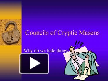 PPT – Councils of Cryptic Masons PowerPoint presentation