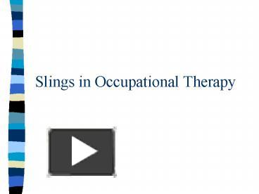 ppt � slings in occupational therapy powerpoint