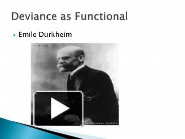 durkheims four functions of deviance Get an answer for 'according to durkheim, what are three main functions that deviance provide for society' and find homework help for other Émile durkheim, social sciences, sociology, deviance questions at enotes.