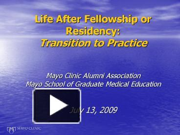 62234bf792c29 PPT – Life After Fellowship or Residency  Transition to Practice Mayo  Clinic Alumni Association Mayo Schoo PowerPoint presentation