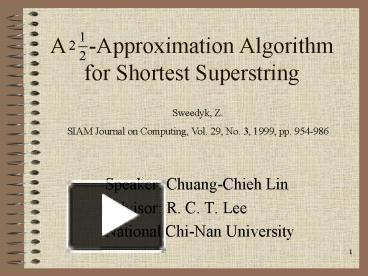 PPT – A Approximation Algorithm for Shortest Superstring PowerPoint