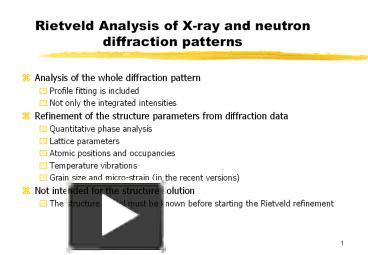PPT – Rietveld Analysis of X-ray and neutron diffraction patterns